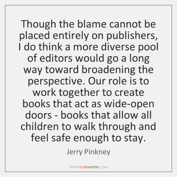Though the blame cannot be placed entirely on publishers, I do think ...