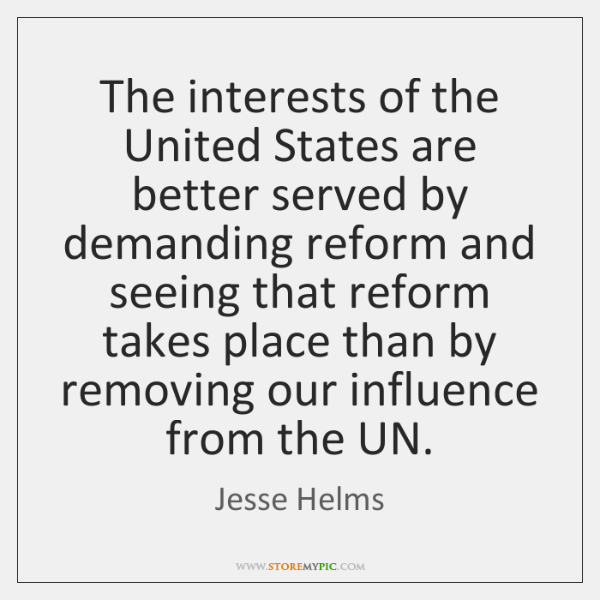 The interests of the United States are better served by demanding reform ...