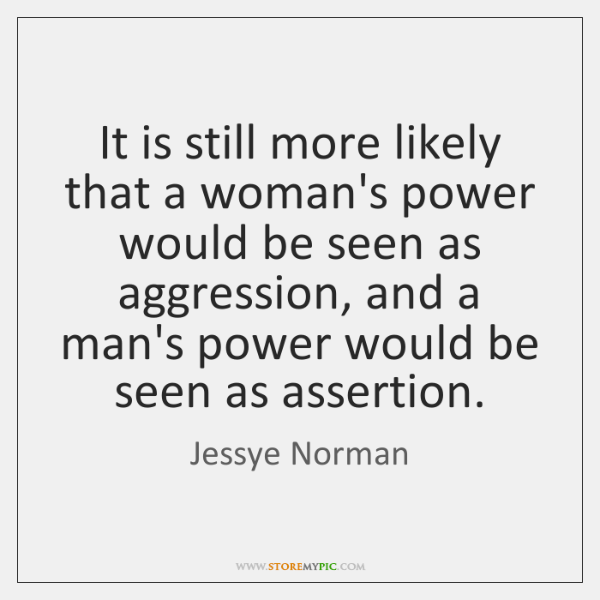 It is still more likely that a woman's power would be seen ...