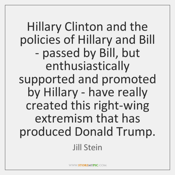 Hillary Clinton and the policies of Hillary and Bill - passed by ...