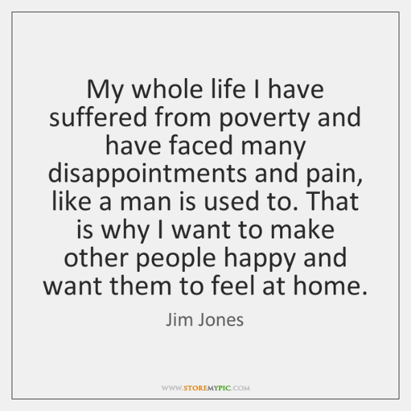My whole life I have suffered from poverty and have faced many ...