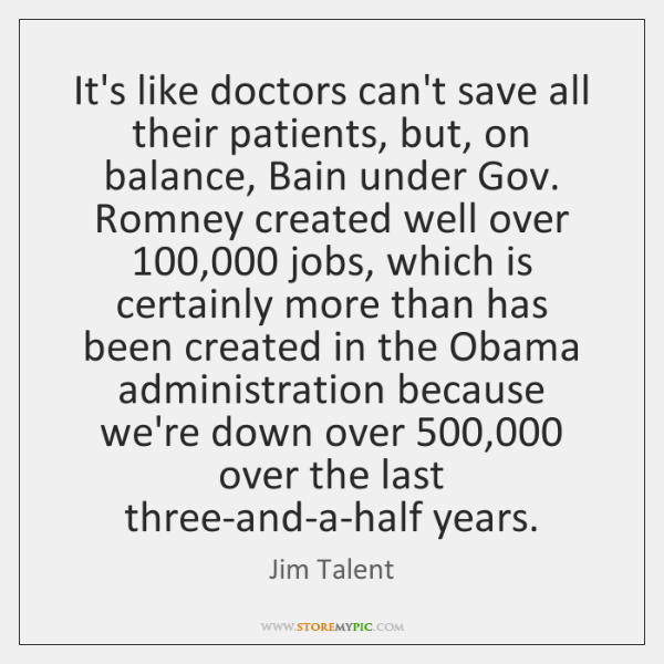 It's like doctors can't save all their patients, but, on balance, Bain ...