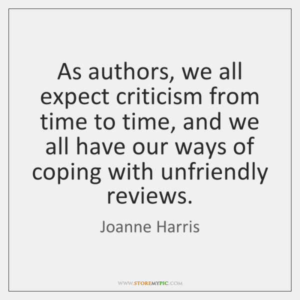 As authors, we all expect criticism from time to time, and we ...