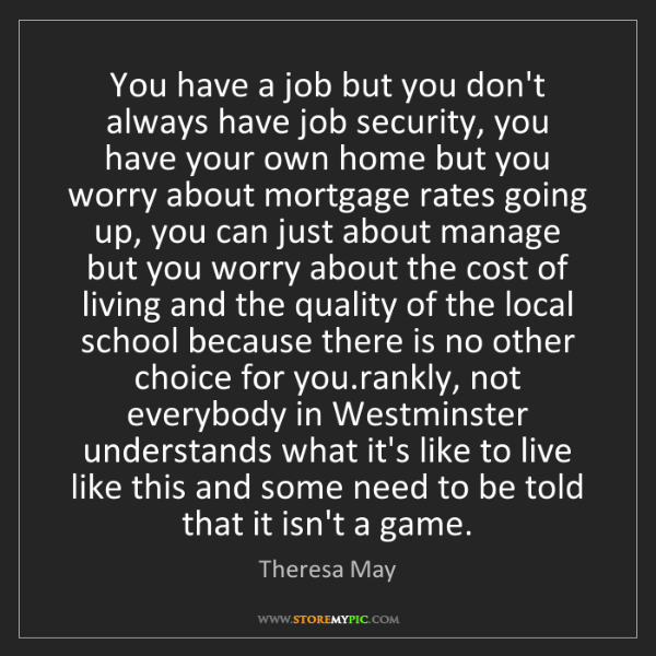 Theresa May: You have a job but you don't always have job security,...