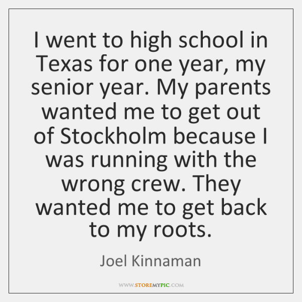 I went to high school in Texas for one year, my senior ...
