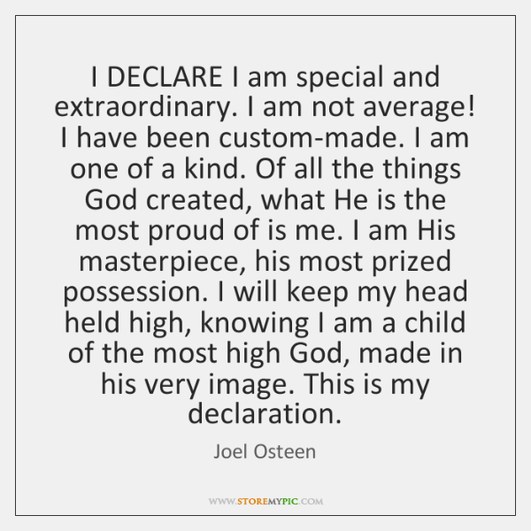 I DECLARE I am special and extraordinary. I am not average! I ...