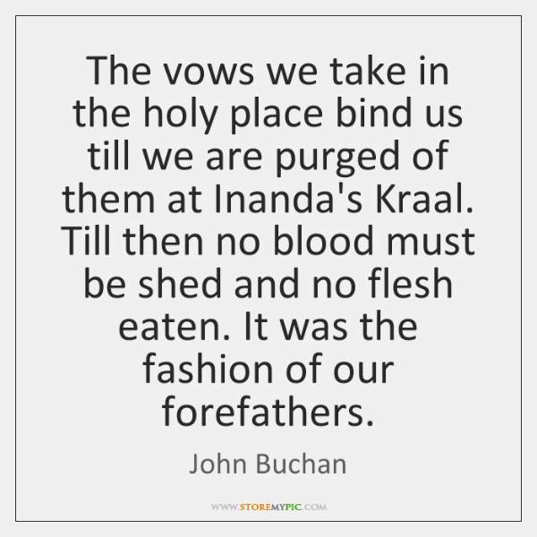 The vows we take in the holy place bind us till we ...