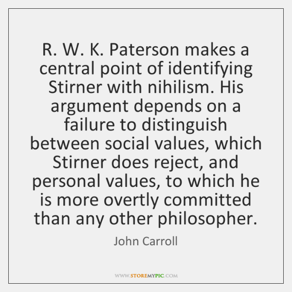 R. W. K. Paterson makes a central point of identifying Stirner with ...