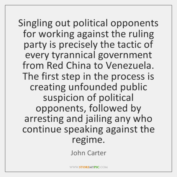Singling out political opponents for working against the ruling party is precisely ...