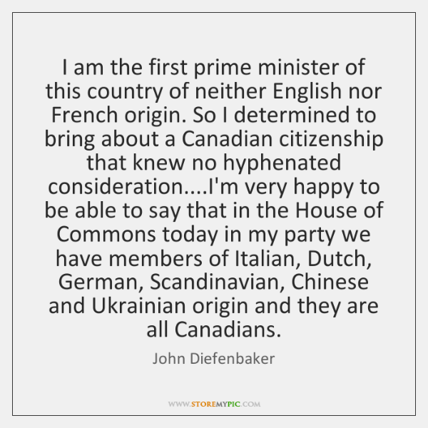 I am the first prime minister of this country of neither English ...