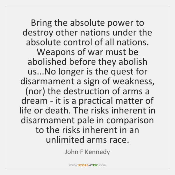 Bring the absolute power to destroy other nations under the absolute control ...
