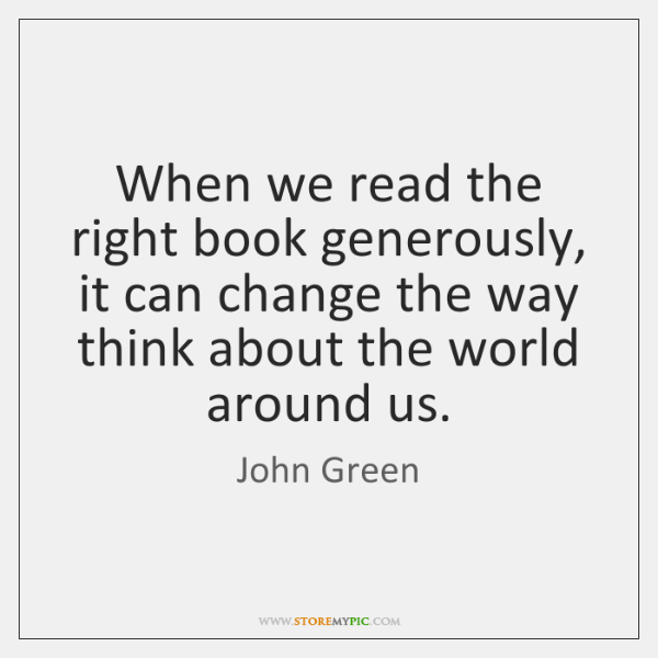 When we read the right book generously, it can change the way ...