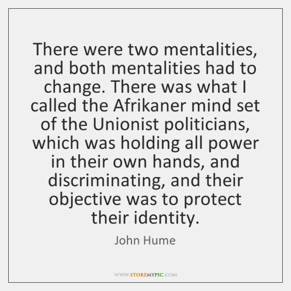 There were two mentalities, and both mentalities had to change. There was ...