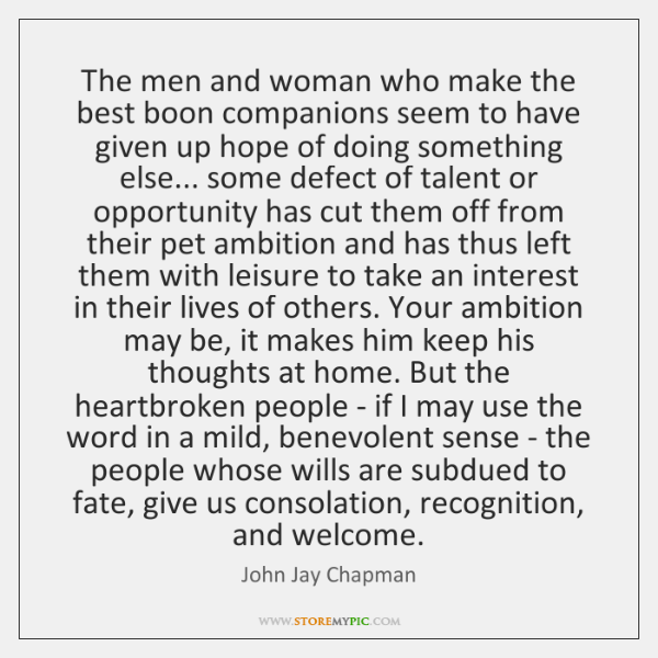 The men and woman who make the best boon companions seem to ...