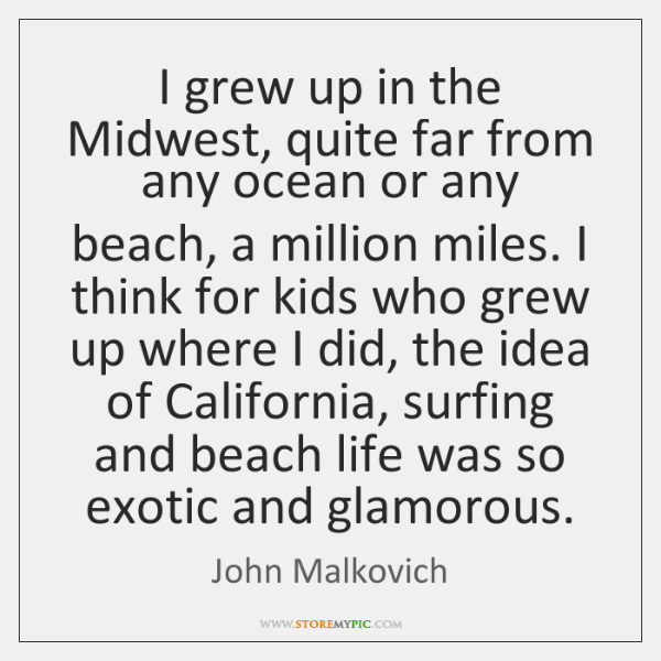 I grew up in the Midwest, quite far from any ocean or ...