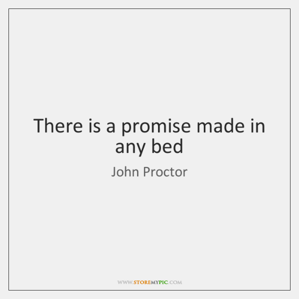 There is a promise made in any bed