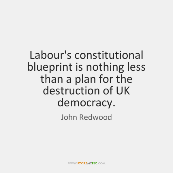 Labour's constitutional blueprint is nothing less than a plan for the destruction ...