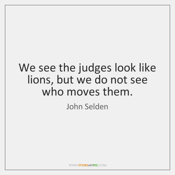 We see the judges look like lions, but we do not see ...