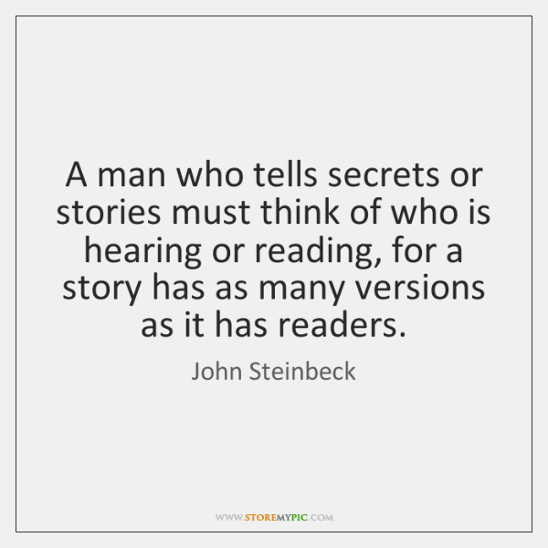 A man who tells secrets or stories must think of who is ...