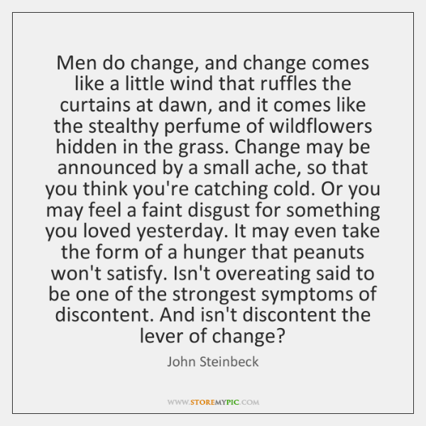 Men do change, and change comes like a little wind that ruffles ...