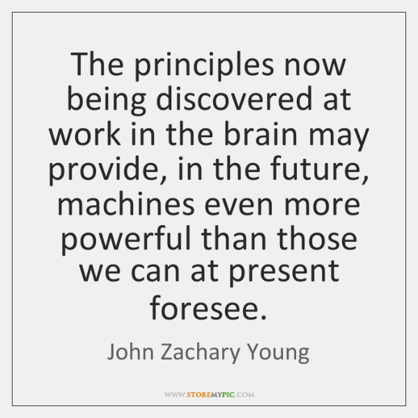 The principles now being discovered at work in the brain may provide, ...