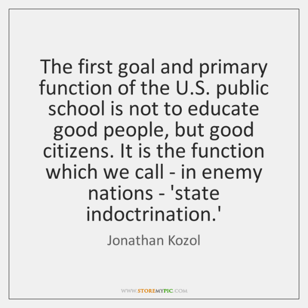 The first goal and primary function of the U.S. public school ...