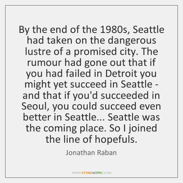 By the end of the 1980s, Seattle had taken on the dangerous ...