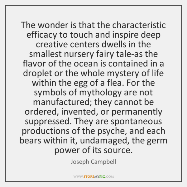 The wonder is that the characteristic efficacy to touch and inspire deep ...