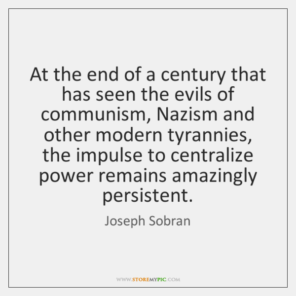 At the end of a century that has seen the evils of ...