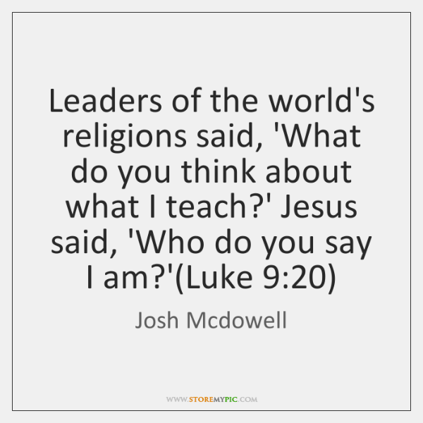 Leaders of the world's religions said, 'What do you think about what ...