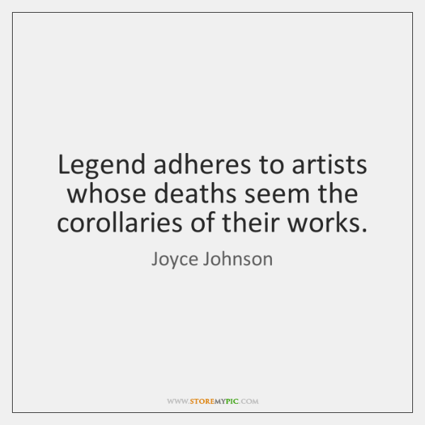 Legend adheres to artists whose deaths seem the corollaries of their works.