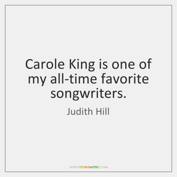 Carole King is one of my all-time favorite songwriters.