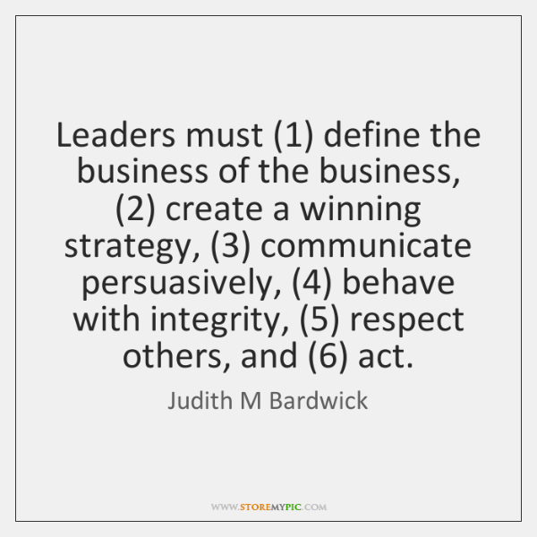Leaders must (1) define the business of the business, (2) create a winning strategy, (3) ...