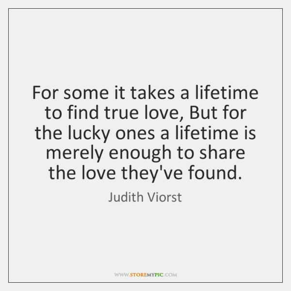 For some it takes a lifetime to find true love, But for ...