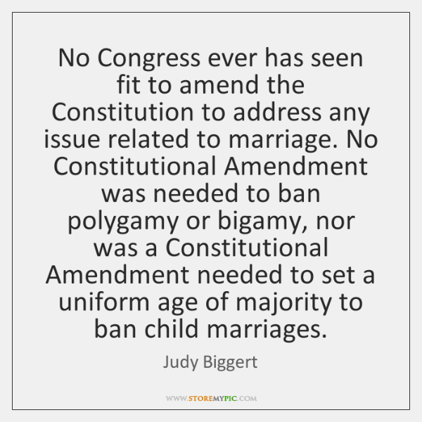 No Congress ever has seen fit to amend the Constitution to address ...