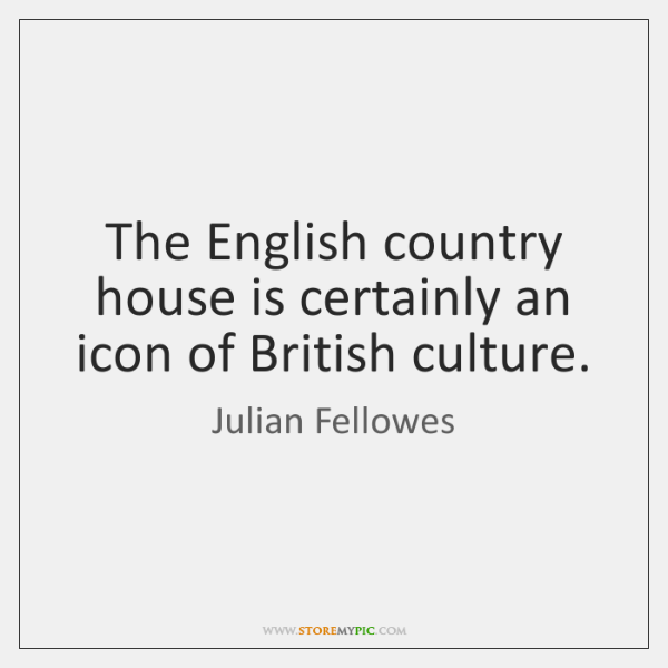 The English country house is certainly an icon of British culture.