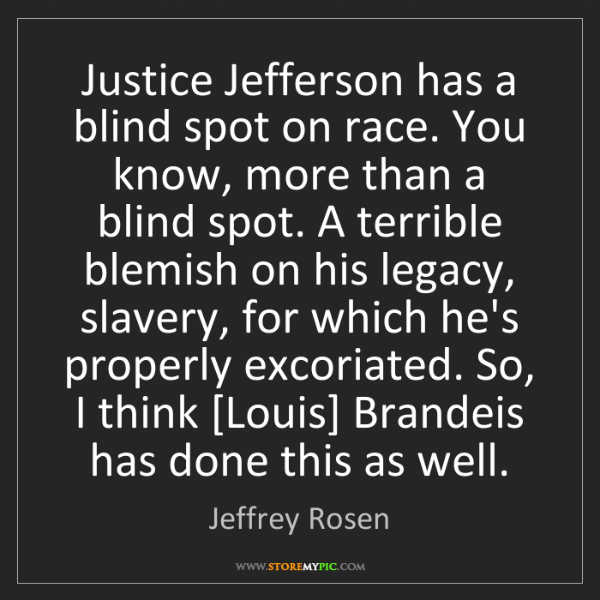 Jeffrey Rosen: Justice Jefferson has a blind spot on race. You know,...