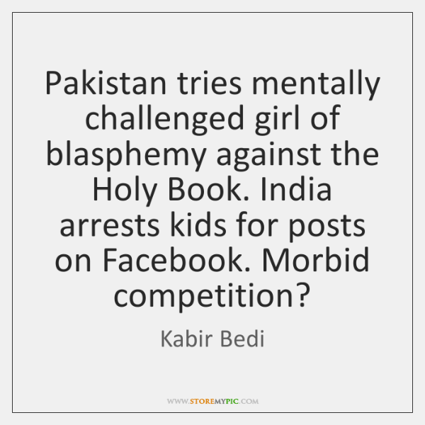 Pakistan tries mentally challenged girl of blasphemy against the Holy Book. India ...
