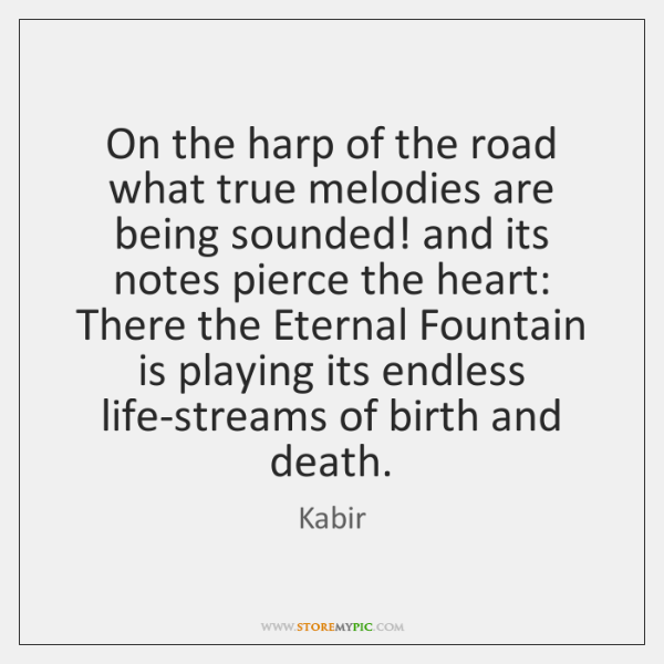 On the harp of the road what true melodies are being sounded! ...