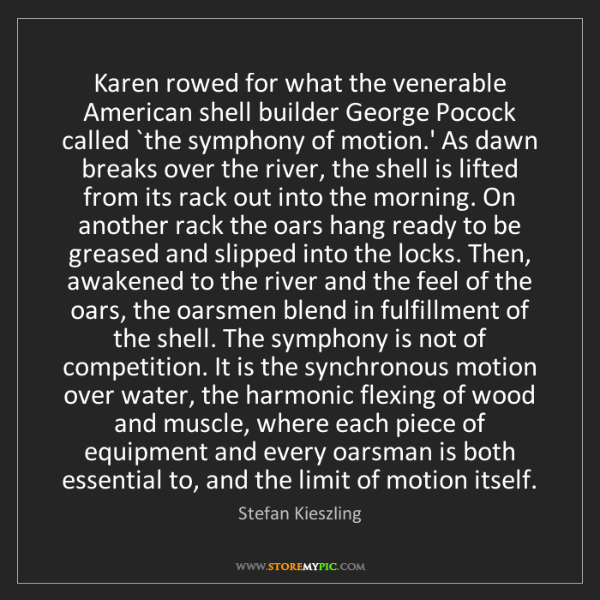 Stefan Kieszling: Karen rowed for what the venerable American shell builder...