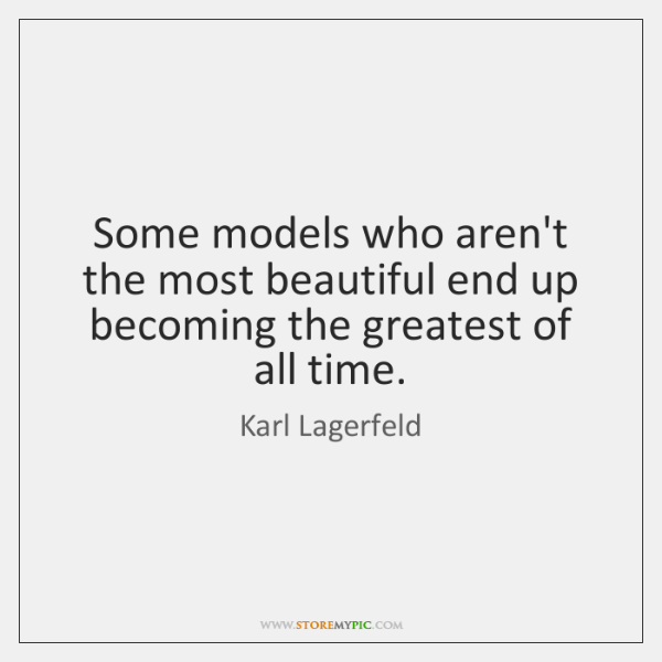 Some models who aren't the most beautiful end up becoming the greatest ...