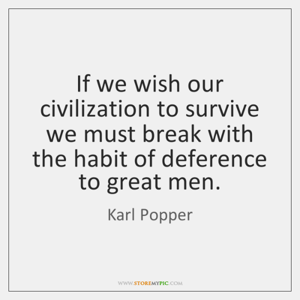 If we wish our civilization to survive we must break with the ...