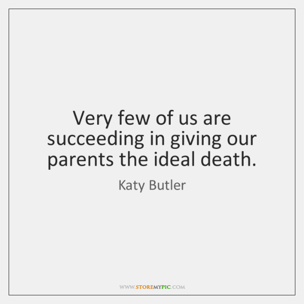 Very few of us are succeeding in giving our parents the ideal ...
