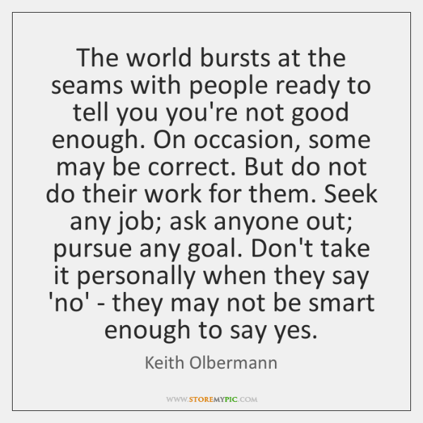 The world bursts at the seams with people ready to tell you ...