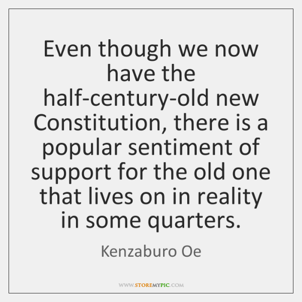 Even though we now have the half-century-old new Constitution, there is a ...