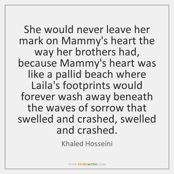 She would never leave her mark on Mammy's heart the way her ...