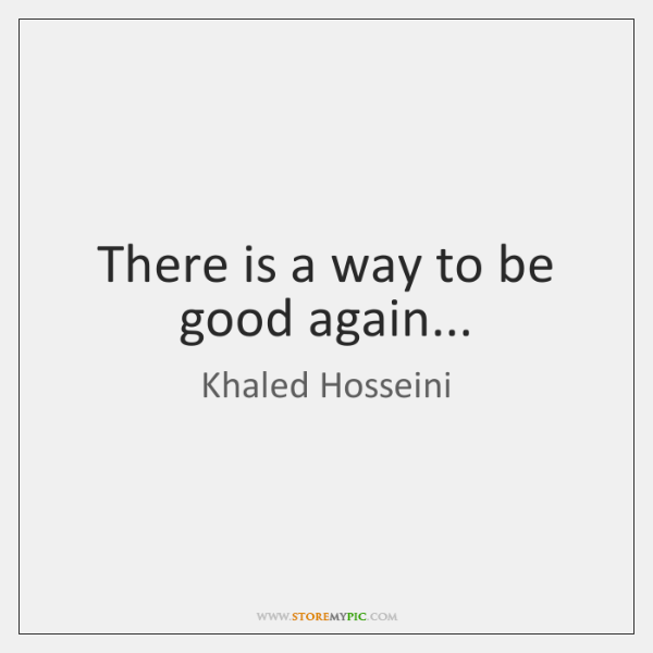 There is a way to be good again...