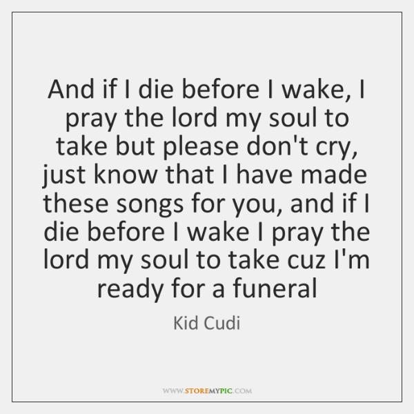 And if I die before I wake, I pray the lord my ...