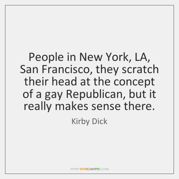 People in New York, LA, San Francisco, they scratch their head at ...