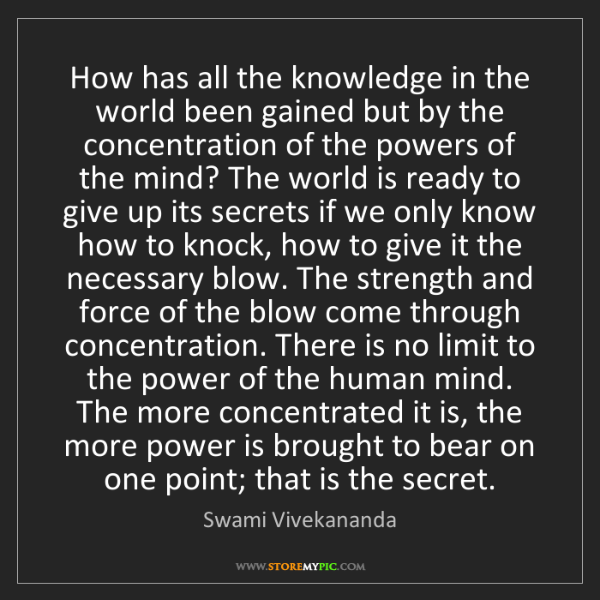 Swami Vivekananda: How has all the knowledge in the world been gained but...